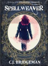 Spellweaver by C.J.Bridgeman