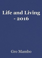 Life and Living - 2016