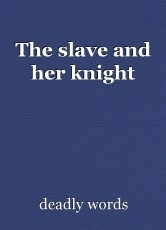 The slave and her knight