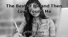 The Best of Me and Then Love Found Me