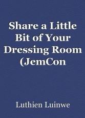 Share a Little Bit of Your Dressing Room (JemCon fan-fic contest entry 2013)