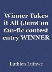 Winner Takes it All (JemCon fan-fic contest entry WINNER 2015)