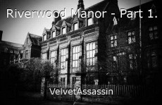 Riverwood Manor - Part 1.
