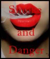 Smoke and Danger