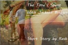 The Time I Spent With Jackson Bridges