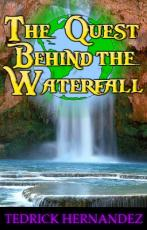 The Quest Behind the Waterfall