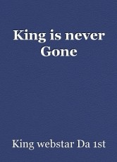 King is never Gone