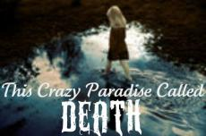 This Crazy Paradise Called Death