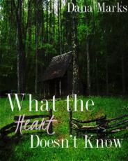 What The Heart Doesn't Know