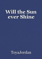 Will the Sun ever Shine
