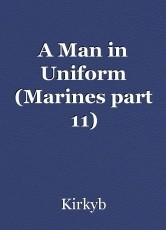 A Man in Uniform (Marines part 11)