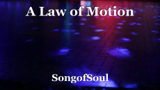 A Law of Motion