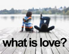 What is Love? Questions and thoughts.
