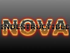 Indestructible: Nova