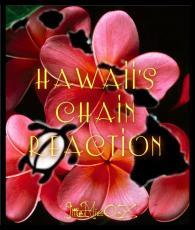 Hawaii's Chain Reaction