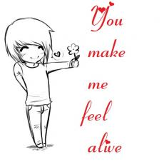You make me alive