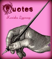 Quotes By Kenisha Liyanage
