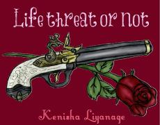Life threat to not