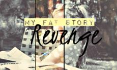 My Fat Story: Revenge