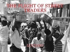 THE PLIGHT OF STREET TRADERS
