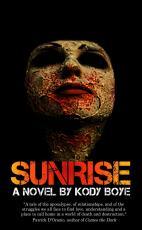 Sunrise: A Zombie Novel by Kody Boye