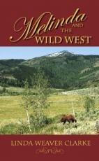 Melinda and the Wild West: A Family Saga in Bear Lake, Idaho is an instant classic!