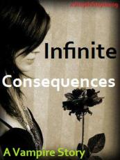 Infinite Consequences, A Vampire Story