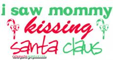 I Saw Mommy Kissing Santa Clause