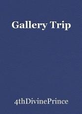 Gallery Trip