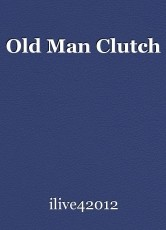 Old Man Clutch