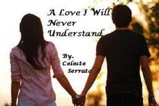 A Love I Will Never Understand #3