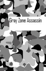 Gray Zone Assassin