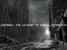 Overkill: The Legend of Steve Johnston