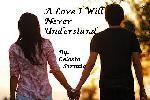 A Love I Will Never Understand #4