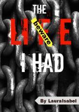 The Life I Had
