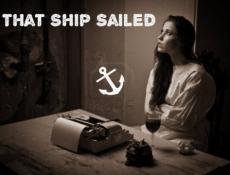 That Ship Sailed