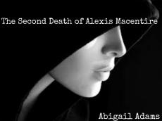 The Second Death of Alexis Macentire