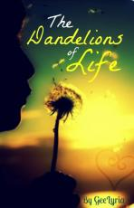 The Dandelions of Life