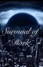 Survival of Dark