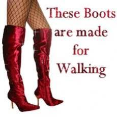 Thesr Boots Are Made For Walking