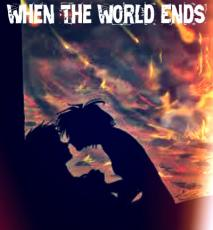 When the World Ends.