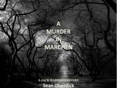 A Murder In Marchen: A Jack Rabbit Mystery