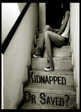 Kidnapped or Saved?