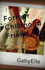 Former Childhood Friend