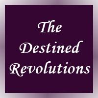 The Destined Revolutions: Darkness Becoming