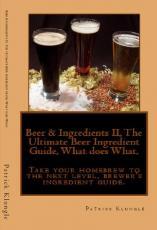 Beer Ingredients II, The Ultimate Beer Ingredient Guide, What Does What.