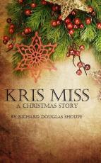 Kris Miss: A Christmas Story