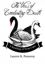 The Vow of Everlasting Death: A Retelling of Swan Lake by Lauren K. Pomeroy