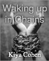Waking up in Chains