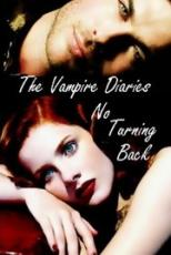 No Turning Back. Vampire Diaires